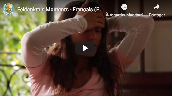 Vidéo Feldenkrais Feldenkrais Moments (en français)